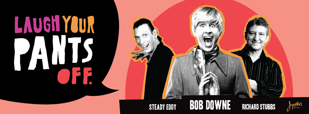 Laugh Your Pants Off with Bob Downe.png