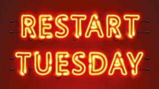 Restart Tuesday