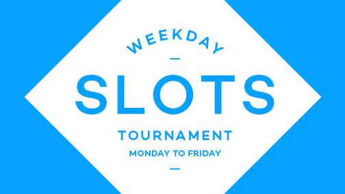 Weekday Slots Tournament